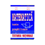 Matematica - Teste Pregatitoare - Testarea Nationala