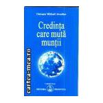 Credinta care muta muntii (Editura: Prosveta, Autor: Omraam Mikhael Aivanhov ISBN 973-8107-13-x )
