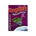 ENGLISH ADVENTURE 2 PUPIL'S BOOK(editura Longman, autor: ANNE WORRALL isbn: 0-582-79385-8)