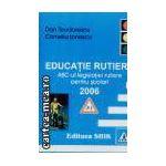 Educatie rutiera-abc-ul legislatiei rutiere pentru scolari 2006
