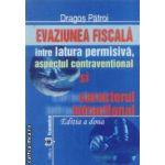 Evaziunea fiscala intre latura permisiva,aspectul contraventional si caracterul infractional