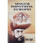 Singur impotriva Europei
