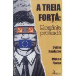 A treia forta: Romania profunda