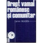 Drept vamal romanesc si comunitar