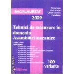 Tehnici de masurare in domeniu Ansamblari mecanice 100 de variante Bac 2009