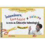 Indemanare fantezie si culoare la orele de Educatie tehnologica clasa a 3 a