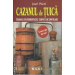 Cazanul de Tuica ( Editura: Mast, Autor: Josef Pischl ISBN 978-973-1822-48-8)