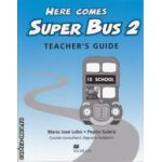 Here comes Super Bus 2 Teacher's Guide