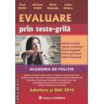 Evaluare prin teste grila Admitere si Bac 2010