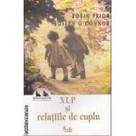 NLP si relatiile de cuplu(editura Curtea Veche, autori:Robin Prior, Joseph O'Connor isbn:973-669-197-7)