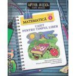 Caiet pentru timpul Liber Matematica clasa 1