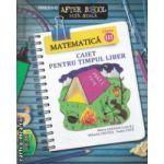 Caiet pentru timpul Liber Matematica clasa 3