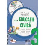 Stiu sa lucrez la educatie civica clasa a 3-a