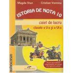 Istoria de nota 10 caiet de lucru clasele a V-a si a VI-a