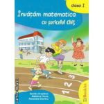 Invatam matematica cu soricelul Chit clasa I