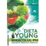 Dieta YOUNG Miracolul PH pentru o sanatate perfecta