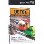 Detox Programul Revolutionar de recuperare a capacitatii naturale de autovindecare a organismului