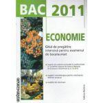 BAC 2011 ECONOMIE Ghid de pregatire intensiva pentru examenul de bacalaureat