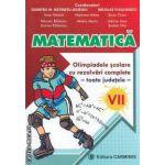 MATEMATICA Olimpiadele scolare cu rezolvari complete -toate judetele- VII