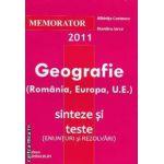 Memorator 2011 Geografie (Romania, Europa, U.E.)-sinteze si teste