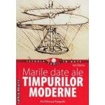 Marile date ale TIMPURILOR MODERNE