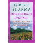 Descopera-ti destinul (Editura: Vidia, Autor: Robin S. Sharma ISBN 9786069247785)