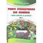 Plante etnobotanice din Romania intre adevar si pericol vol I