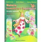Natura frumoasa ca o imparateasa Educatie ecologica pe intelesul tuturor clasa a II-a Disciplina optionala