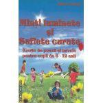 Minti luminate si suflete curate Carte de poezii si nuvele pentru copii de 6-12 ani