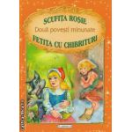 Doua povesti minunate Scufita Rosie si Fetita cu chibrituri
