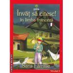 Invat sa citesc! in limba franceza-Sans famille