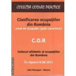 Clasificarea ocupatiilor din Romania nivel de ocupatie(sase caractere)(editura Morosan, autori:Vasile Morosan,Raul Morosan,Maria Gues isbn:978-606-8033-70-9)