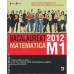 Bacalaureat matematica M1 2012(editura Paralela 45, autori: Adrian Zanoschi, Gheorghe Iurea, Gabriel Popa, Petru Raducanu, Ioan Serdean isbn: 978-973-47-1274-8)