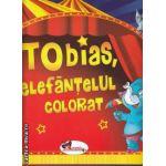 Tobias, elefantelul colorat (editura Aramis, autor: Claudia Groza isbn: 978-973-679-721-7)