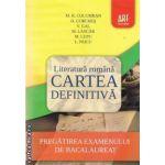 Literatura romana cartea definitiva (editura Art-grup editorial, autori: M. H. Columban, H. Corches, V. Gal, M. Lascar, M. Lupu, L. Paicu isbn: 978-973-124-663-5)