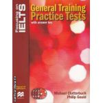Focus IELTS: General training practice tests with answer key ( editura: Macmillan, autori: Michael Clutterbuck, Philip Gould isbn: 978-1-4202-3021-5 )