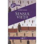 Sensul vietii(editura Univers Enciclopedic, autor: Alfred Adler isbn: 978-606-816-201-0)