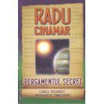 Pergamentul secret (editura Daksha, autor: Radu Cinamar isbn: 978-973-1965-05-)