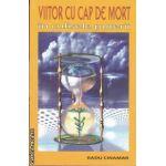 Viitor cu cap de mort in culisele puterii (editura Daksha, autor: Radu Cinamar isbn: 973-87659-7-8)