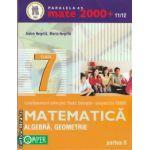 Matematica aritmetica, algebra, geometrie partea II clasa a VII-a (editura Paralela 45, autori: Anton Negrila, Maria Negrila isbn: 978-973-47-1131-4)