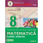 Matematica aritmetica, algebra, geometrie partea II clasa a VIII-a (editura Paralela 45, autori: Anton Negrila, Maria Negrila isbn: 978-973-47-1133-8