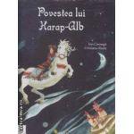Povestea lui Harap Alb(editura Vellant, autor: Ion Creanga isbn: 978-973-198-472-8)