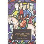Carol cel mare si Roland ( editura Allfa, autor: Allan Massie isbn: 978-973-724-325-6)