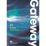 Gateway B1 Workbook ( editura: Macmillan, autor: David Spencer ISBN 978-0-230-72345-0 )