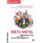 Dieta Young- Miracolul pH pentru o sanatate perfecta ( editura: Paralela 45 , autori: Robert O. Young , Shelley Redford Young ISBN 978-973-47-1378-3 )