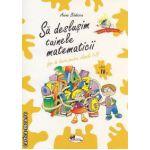 Sa deslusim tainele matematicii - fise de lucru pentru clasa a IV-a ( editura: Aramis , autor: Anina Badescu ISBN 978-973-679-885-6 )