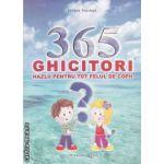 365 ghicitori hazlii pentru tot felul de copii ( editura: Microlink, autor: Tatiana Tapalaga ISBN 9786069266502 )