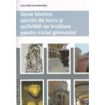 Surse istorice, sarcini de lucru si activitati de invatare pentru ciclul gimnazial  ( editura: Nomina , autor: Liviu Lazar ISBN 978-606-535-261-2 )