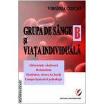 Grupa de sange B si viata individuala ( editura: Universita, autor: Ciocan Virginia ISBN 9786065913639 )