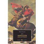 Napoleon - Soarele de la Austerlitz ( editura: All, autor: Max Gallo ISBN 978-973-724-358-4 )
